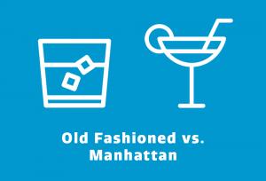 Manhattan vs. Old Fashioned